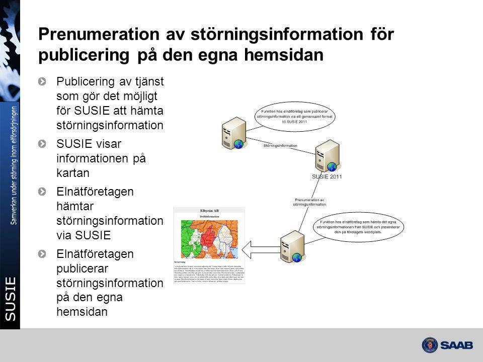Prenumeration av störningsinformation för publicering på den egna hemsidan Publicering av tjänst som gör det möjligt för SUSIE att hämta störningsinfo