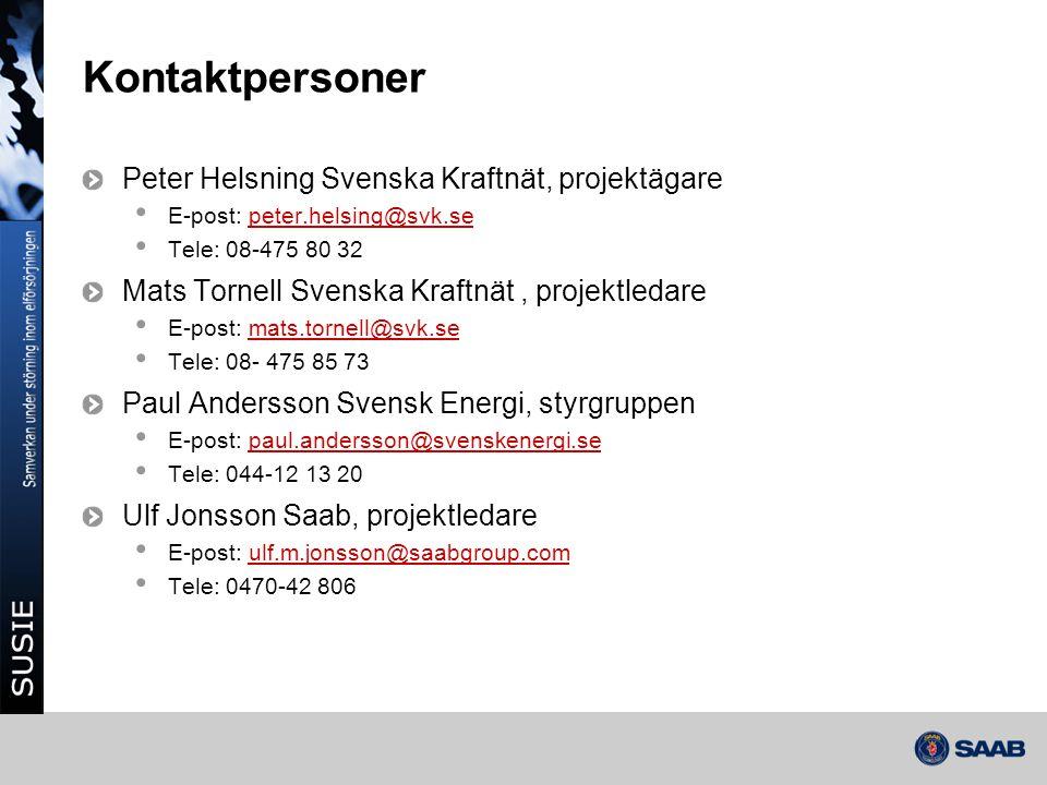 Kontaktpersoner Peter Helsning Svenska Kraftnät, projektägare • E-post: peter.helsing@svk.sepeter.helsing@svk.se • Tele: 08-475 80 32 Mats Tornell Sve