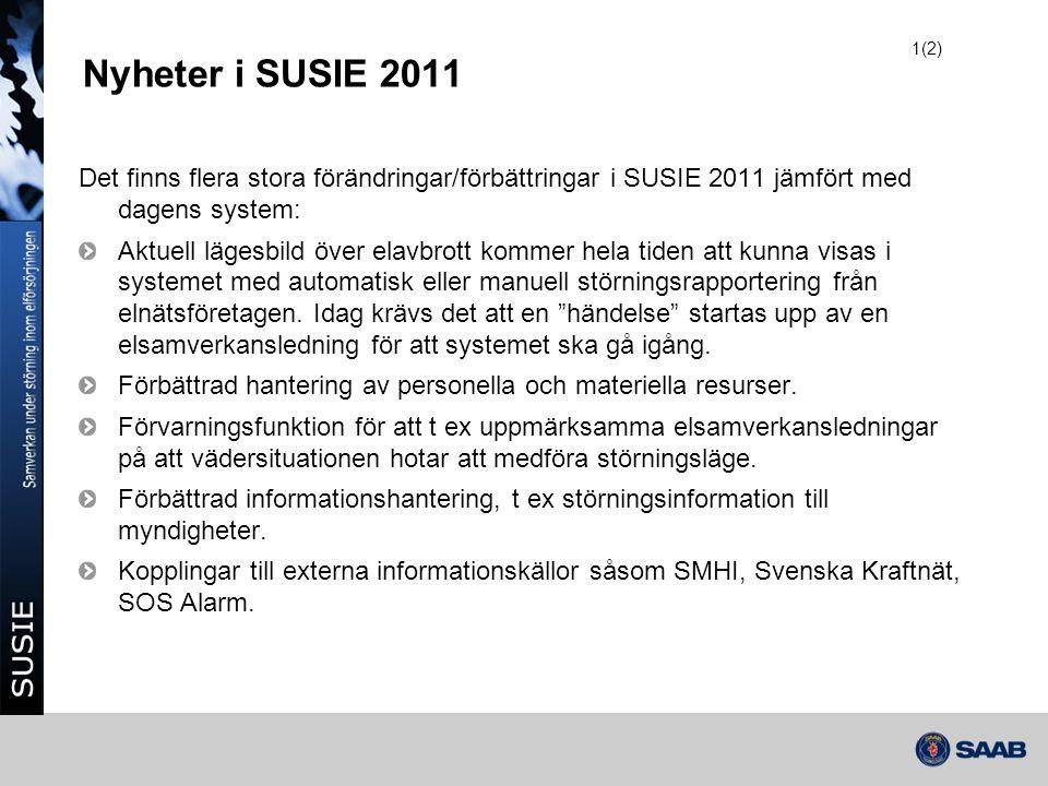 Nyheter i SUSIE 2011 Det finns flera stora förändringar/förbättringar i SUSIE 2011 jämfört med dagens system: Aktuell lägesbild över elavbrott kommer
