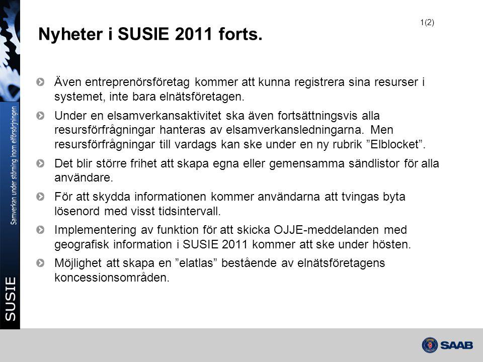 Nyheter i SUSIE 2011 forts. Även entreprenörsföretag kommer att kunna registrera sina resurser i systemet, inte bara elnätsföretagen. Under en elsamve
