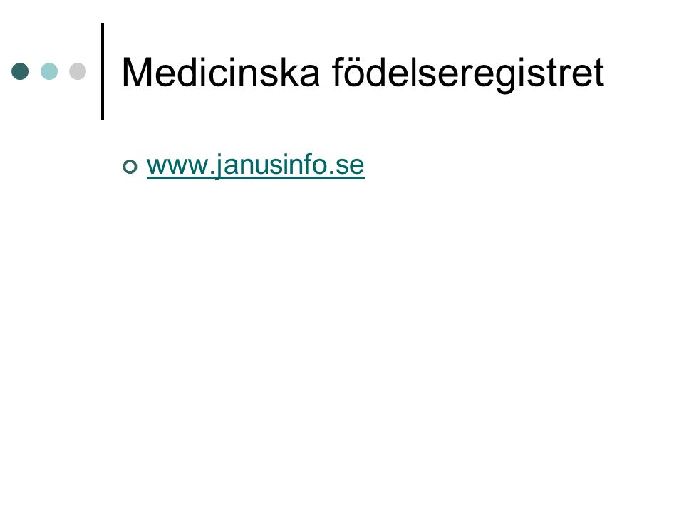 Medicinska födelseregistret www.janusinfo.se