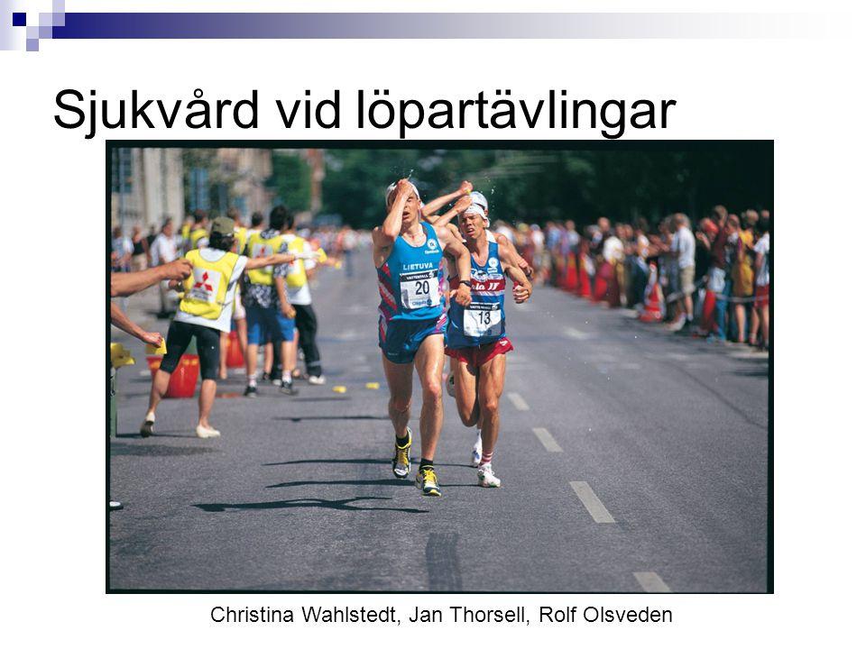 Sjukvård vid löpartävlingar Christina Wahlstedt, Jan Thorsell, Rolf Olsveden