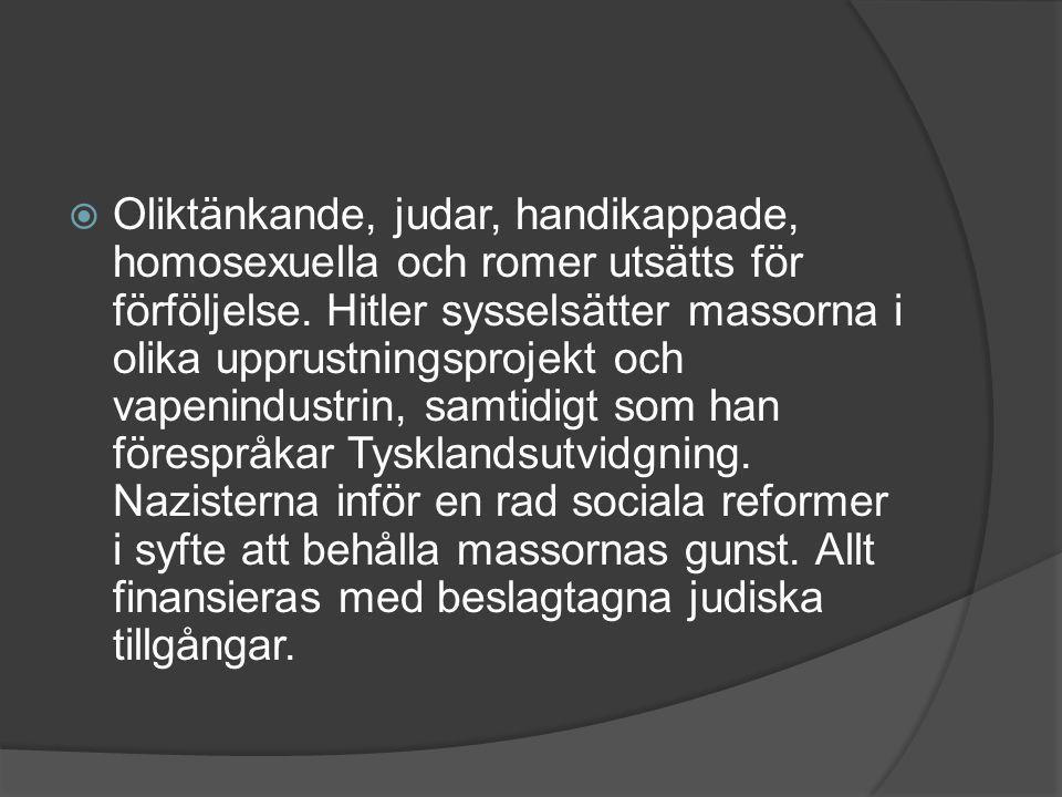  Oliktänkande, judar, handikappade, homosexuella och romer utsätts för förföljelse.