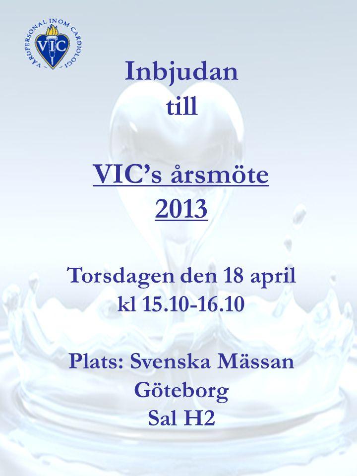 Inbjudan till VIC's årsmöte 2013 Torsdagen den 18 april kl 15.10-16.10 Plats: Svenska Mässan Göteborg Sal H2
