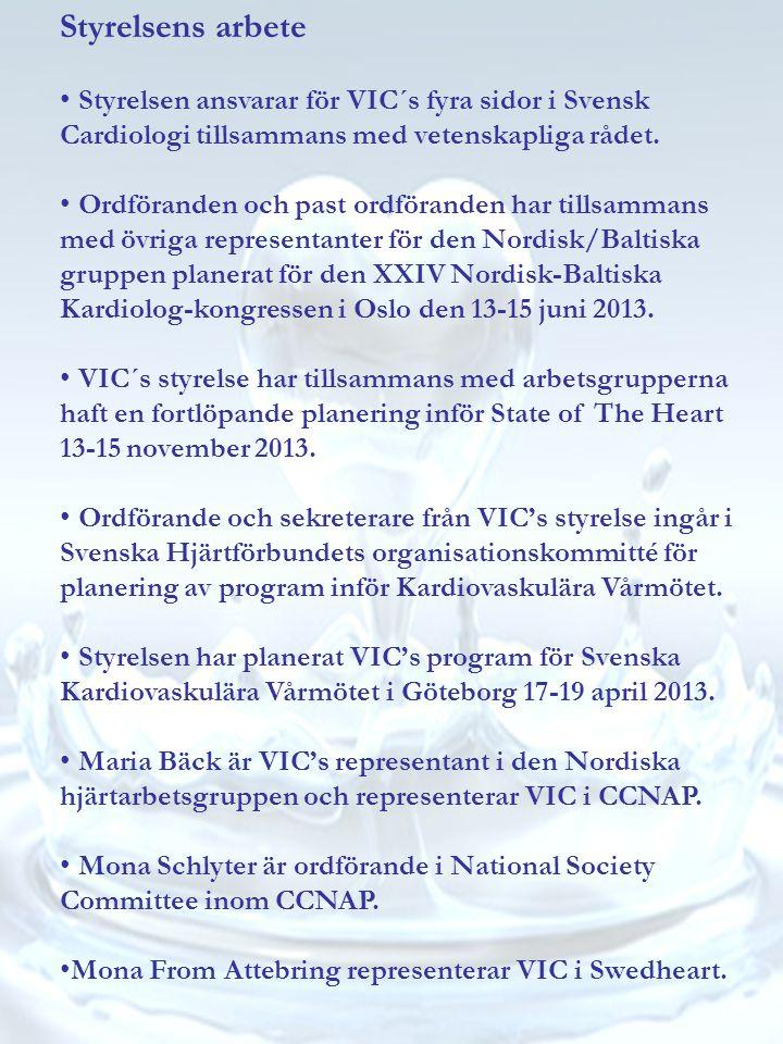 Styrelsens arbete • Styrelsen ansvarar för VIC´s fyra sidor i Svensk Cardiologi tillsammans med vetenskapliga rådet. • Ordföranden och past ordförande