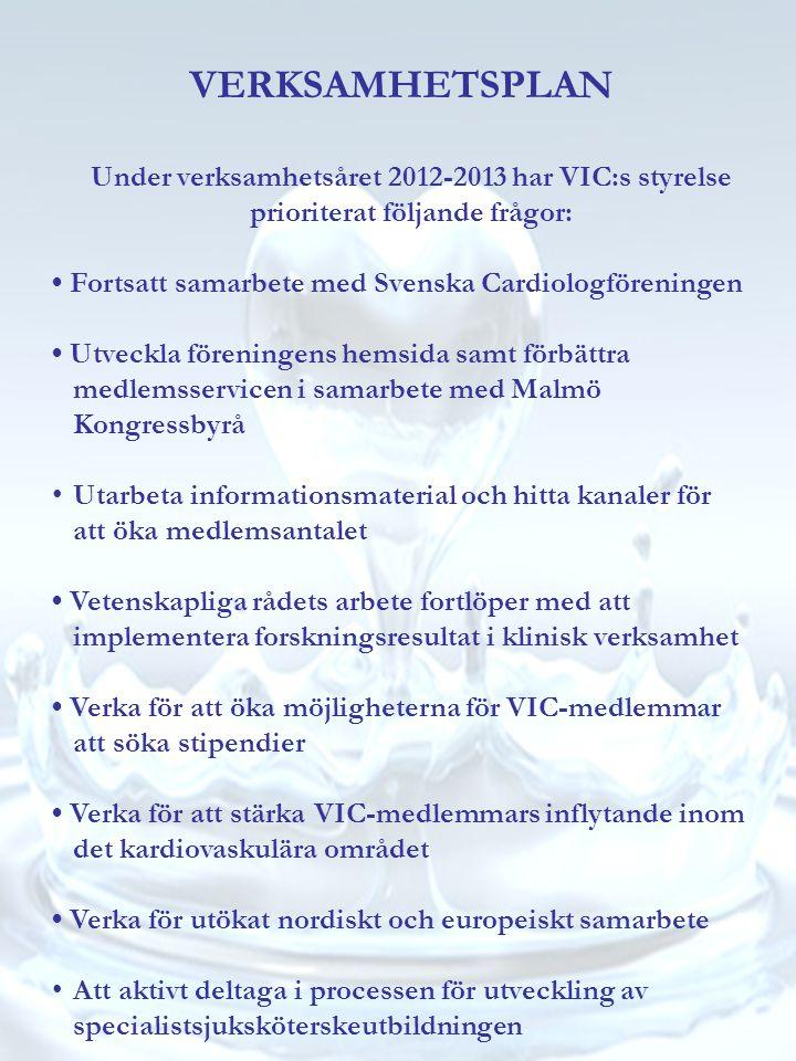 VERKSAMHETSPLAN Under verksamhetsåret 2012-2013 har VIC:s styrelse prioriterat följande frågor: • Fortsatt samarbete med Svenska Cardiologföreningen •