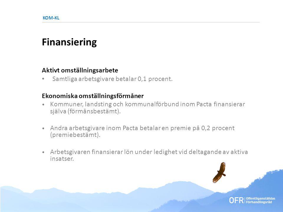 KOM-KL Finansiering Aktivt omställningsarbete • Samtliga arbetsgivare betalar 0,1 procent.