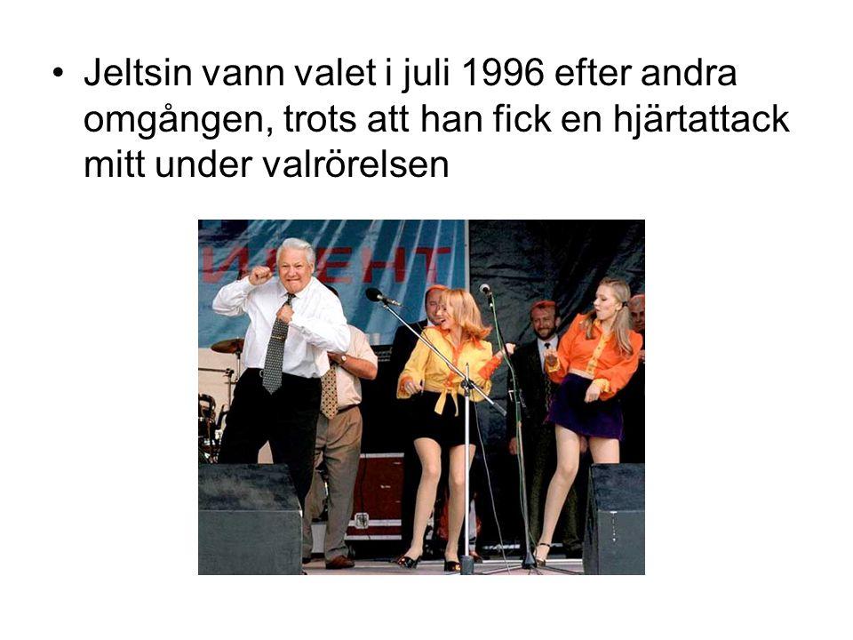 •Jeltsin vann valet i juli 1996 efter andra omgången, trots att han fick en hjärtattack mitt under valrörelsen