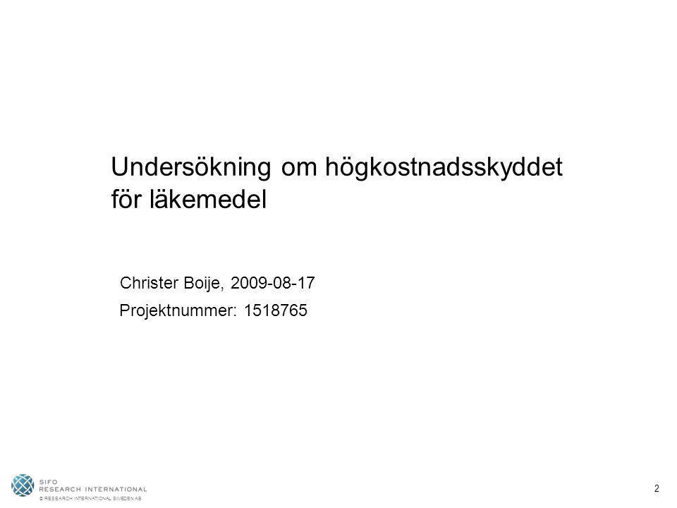 2 Undersökning om högkostnadsskyddet för läkemedel Christer Boije, 2009-08-17 Projektnummer: 1518765