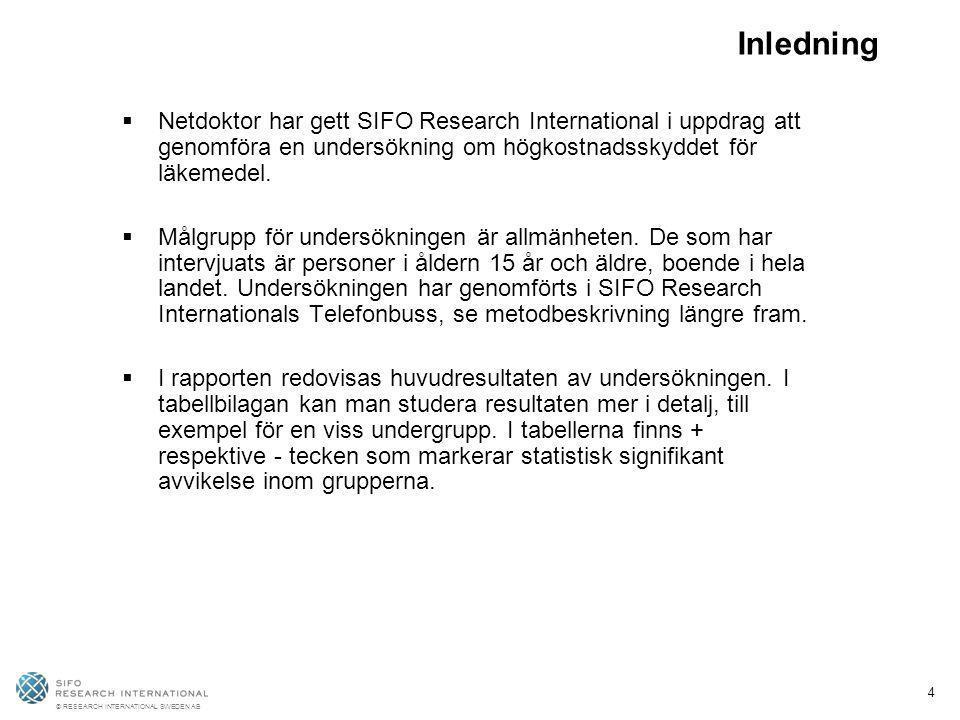 © RESEARCH INTERNATIONAL SWEDEN AB 4 Inledning  Netdoktor har gett SIFO Research International i uppdrag att genomföra en undersökning om högkostnads