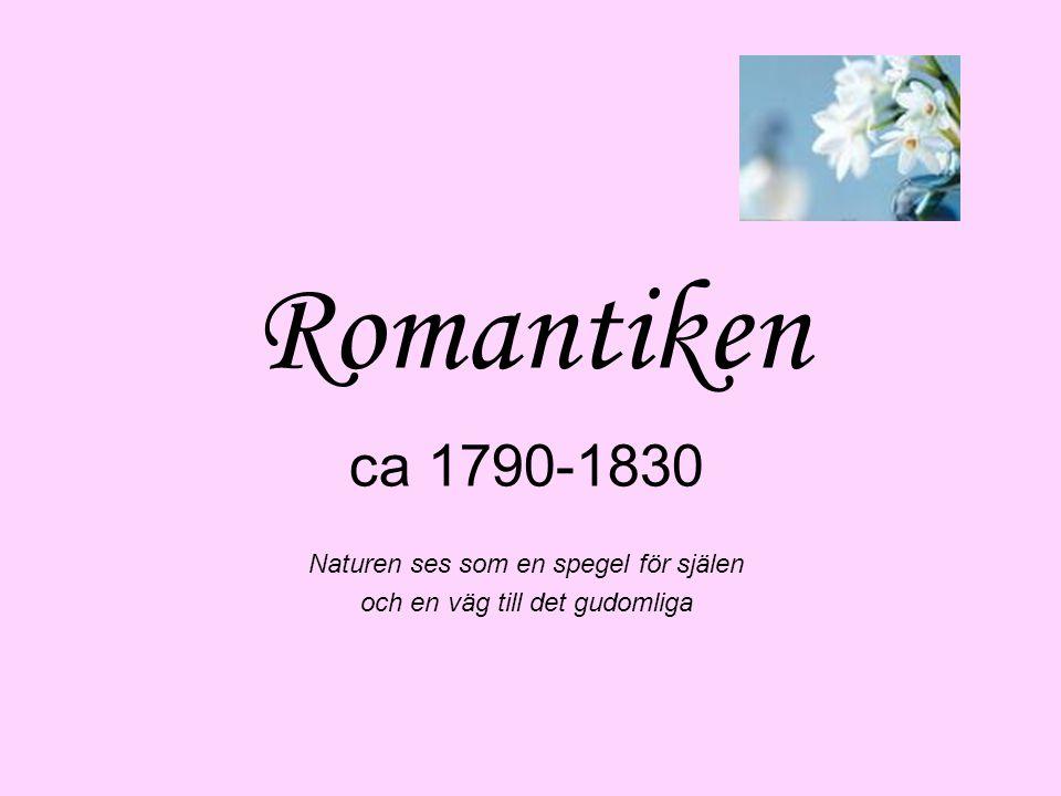 Från upplysningen till romantiken •Franska revolutionen 1789 gör slut på upplysningen och förnuftstron.