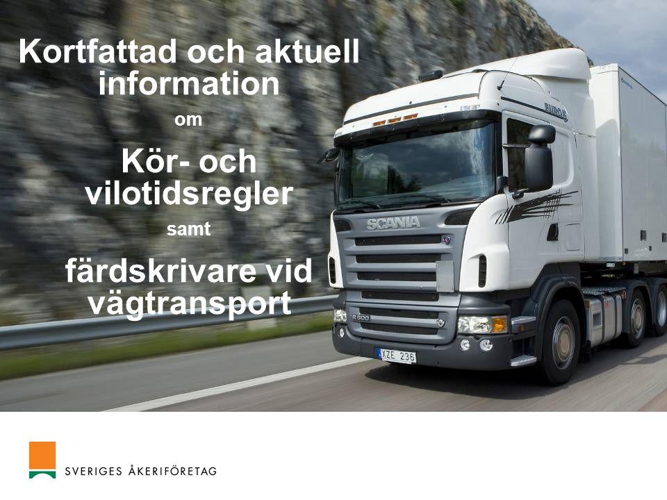 Kortfattad och aktuell information om Kör- och vilotidsregler samt färdskrivare vid vägtransport
