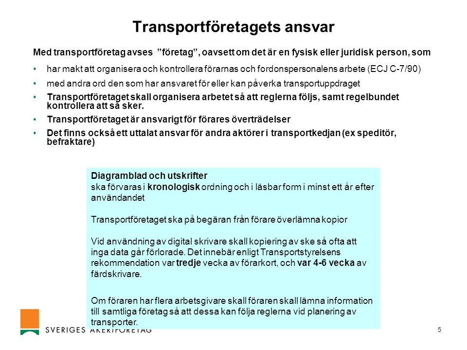"""5 Transportföretagets ansvar Med transportföretag avses """"företag"""", oavsett om det är en fysisk eller juridisk person, som •har makt att organisera och"""