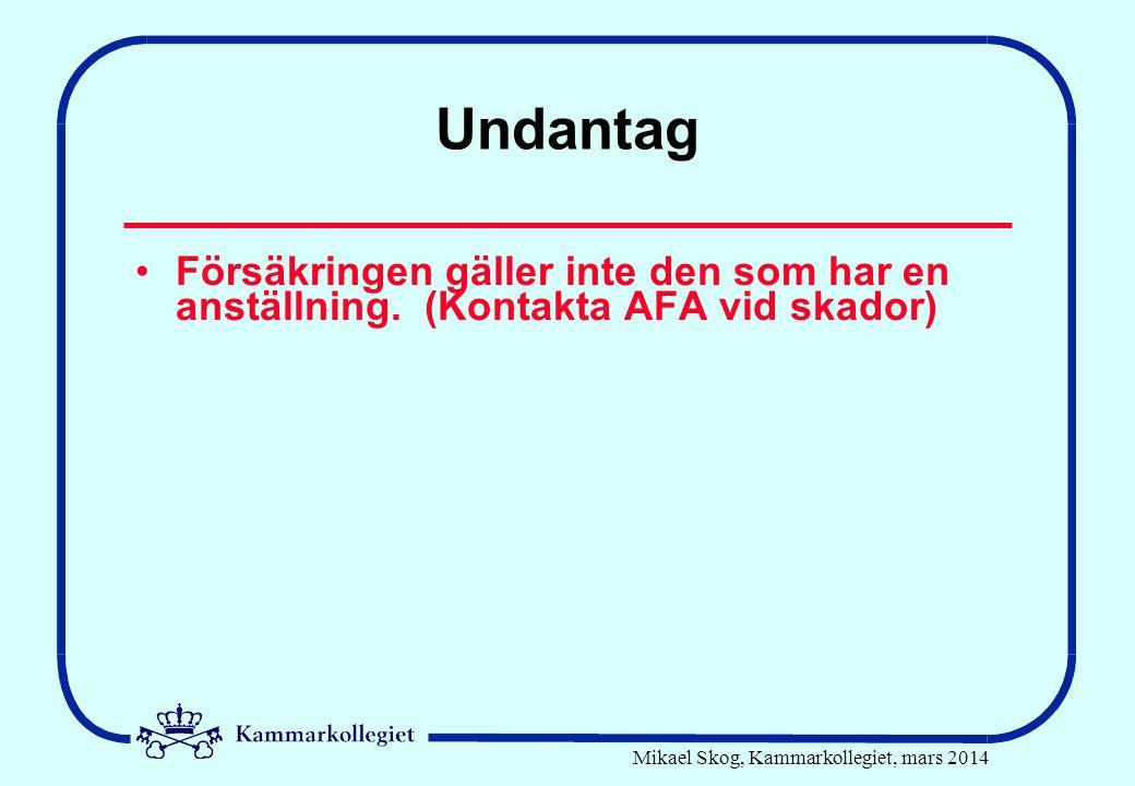 Mikael Skog, Kammarkollegiet, mars 2014 Försäkringen gäller inte •Egna sakskador som inte har samband med personskada, t ex förstörda glasögon •Skador under fritid