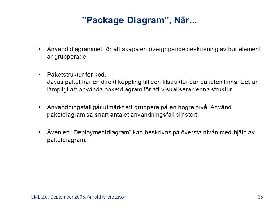 UML 2.0, September 2005, Arnold Andreasson35 Package Diagram , När...