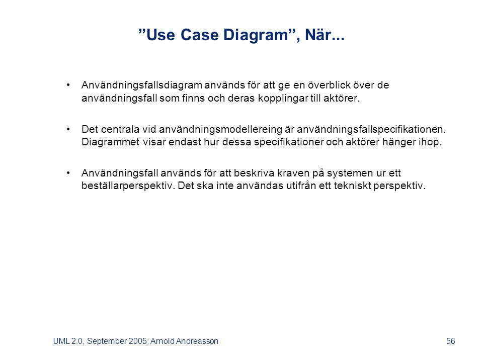 UML 2.0, September 2005, Arnold Andreasson56 Use Case Diagram , När...