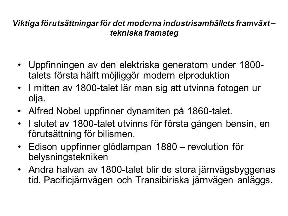 Viktiga förutsättningar för det moderna industrisamhällets framväxt – tekniska framsteg •Uppfinningen av den elektriska generatorn under 1800- talets