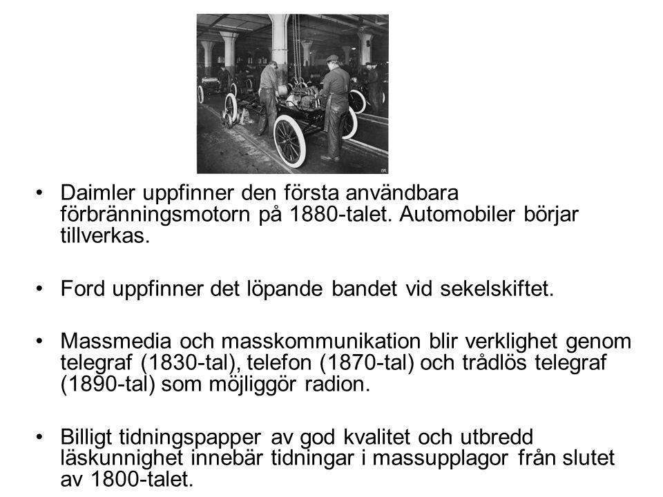 •Daimler uppfinner den första användbara förbränningsmotorn på 1880-talet. Automobiler börjar tillverkas. •Ford uppfinner det löpande bandet vid sekel