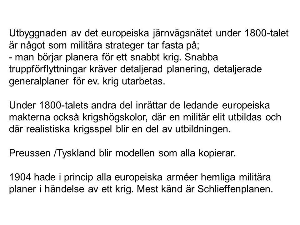 Utbyggnaden av det europeiska järnvägsnätet under 1800-talet är något som militära strateger tar fasta på; - man börjar planera för ett snabbt krig. S