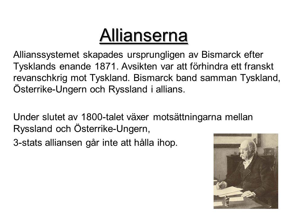 Allianserna Allianssystemet skapades ursprungligen av Bismarck efter Tysklands enande 1871. Avsikten var att förhindra ett franskt revanschkrig mot Ty