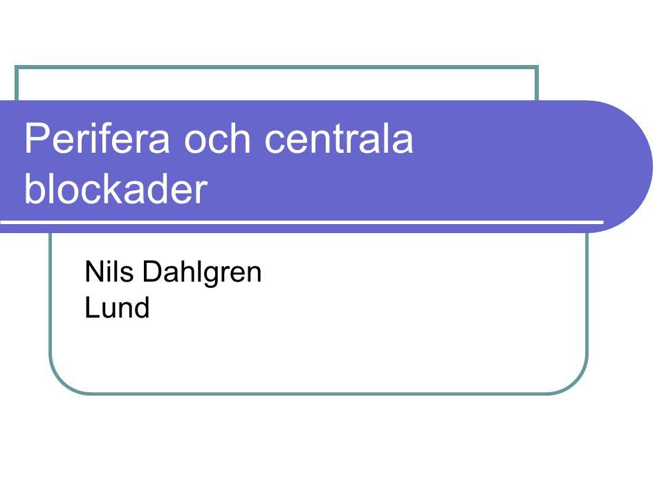 Perifera och centrala blockader Nils Dahlgren Lund