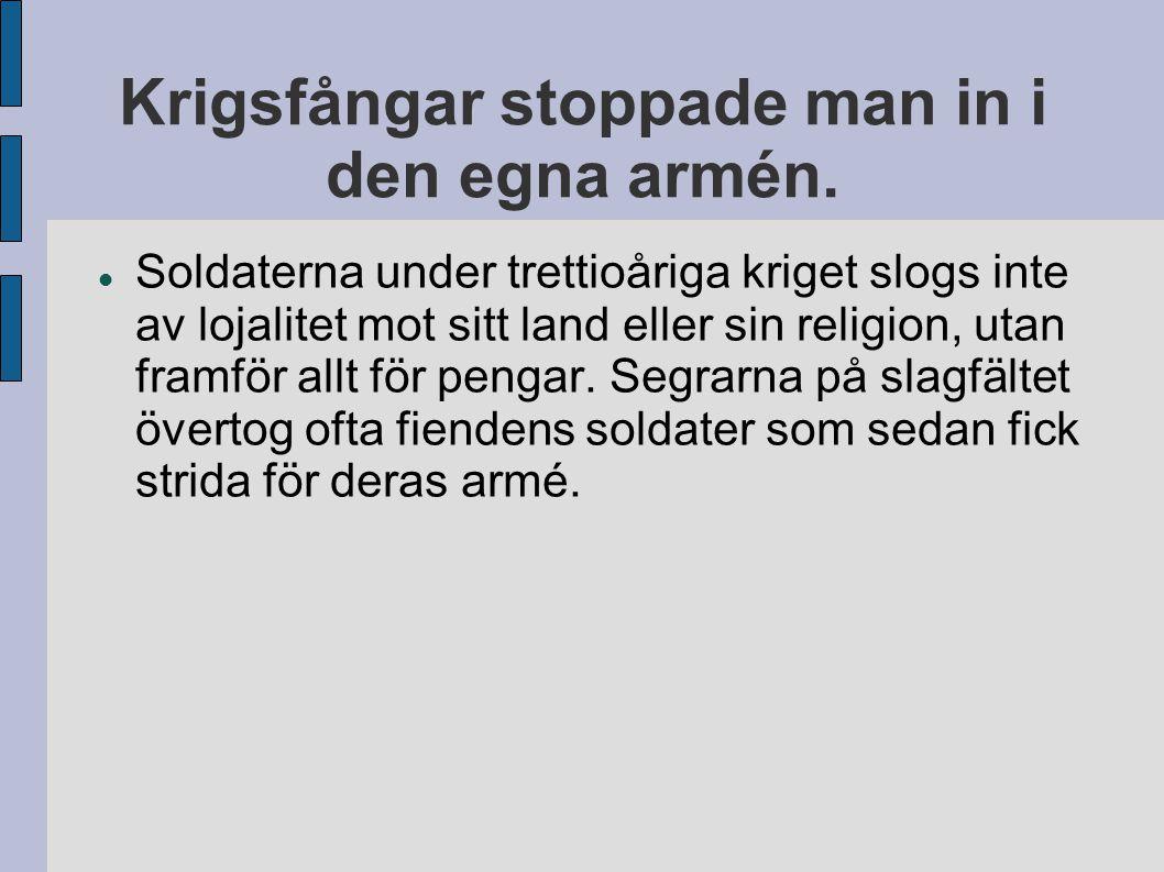 Krigsfångar stoppade man in i den egna armén.