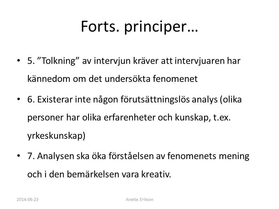 Analysens mål • Att fånga en tydlig gestalt (struktur, meningsstruktur, karaktäristika) 2014-06-23Anette Erikson