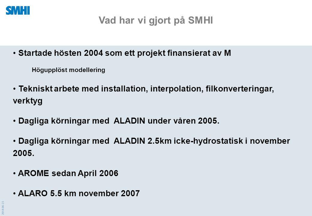 2014-06-23 • Startade hösten 2004 som ett projekt finansierat av M Högupplöst modellering • Tekniskt arbete med installation, interpolation, filkonver
