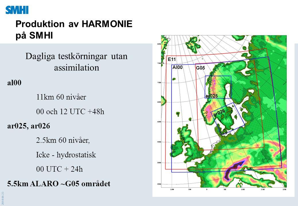 2014-06-23 E11 Al00 G05 ar025 ar026 Produktion av HARMONIE på SMHI Dagliga testkörningar utan assimilation al00 11km 60 nivåer 00 och 12 UTC +48h ar02