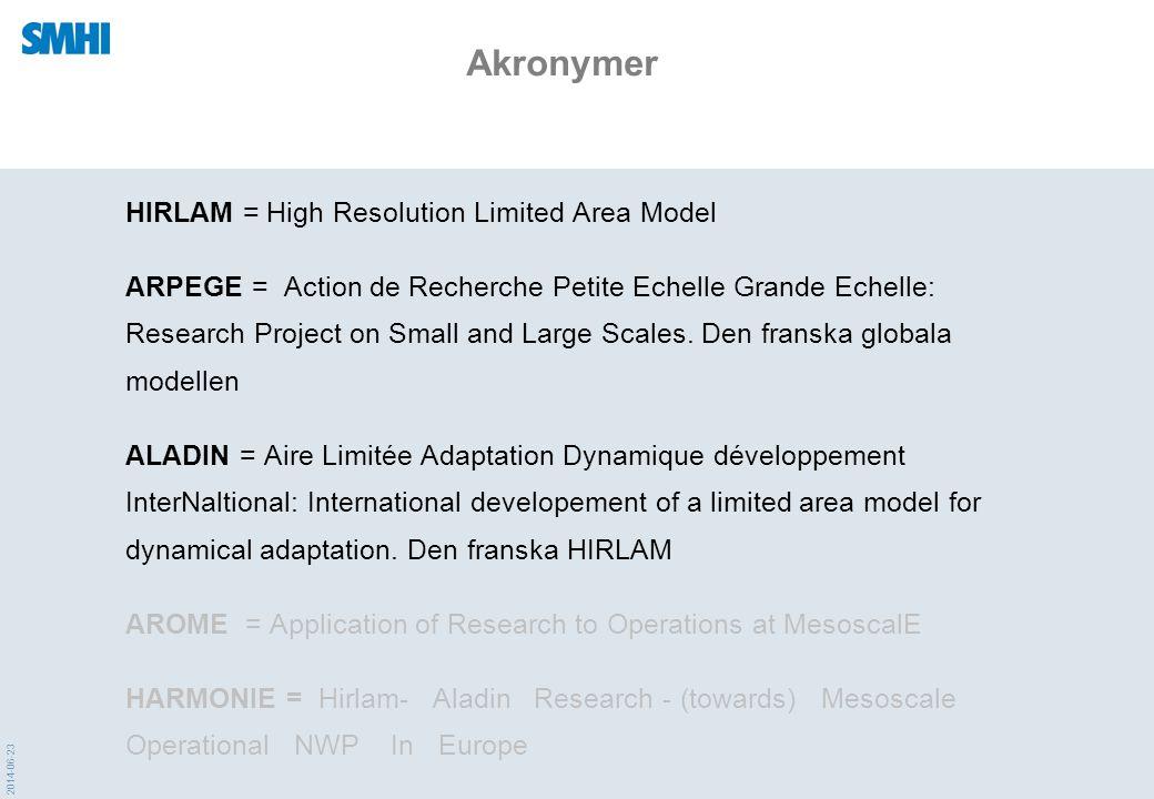 2014-06-23 Vad gör vi härnäst •Fortsätter att lära oss mer om modellen •Knyter ALADIN/AROME/ALARO närmre till HIRLAM •Optimerar modellen •Avlusa modellen, vi har en del tekniska problem •Tittar mer på processer • Bygger ett system som är lätt att använda.