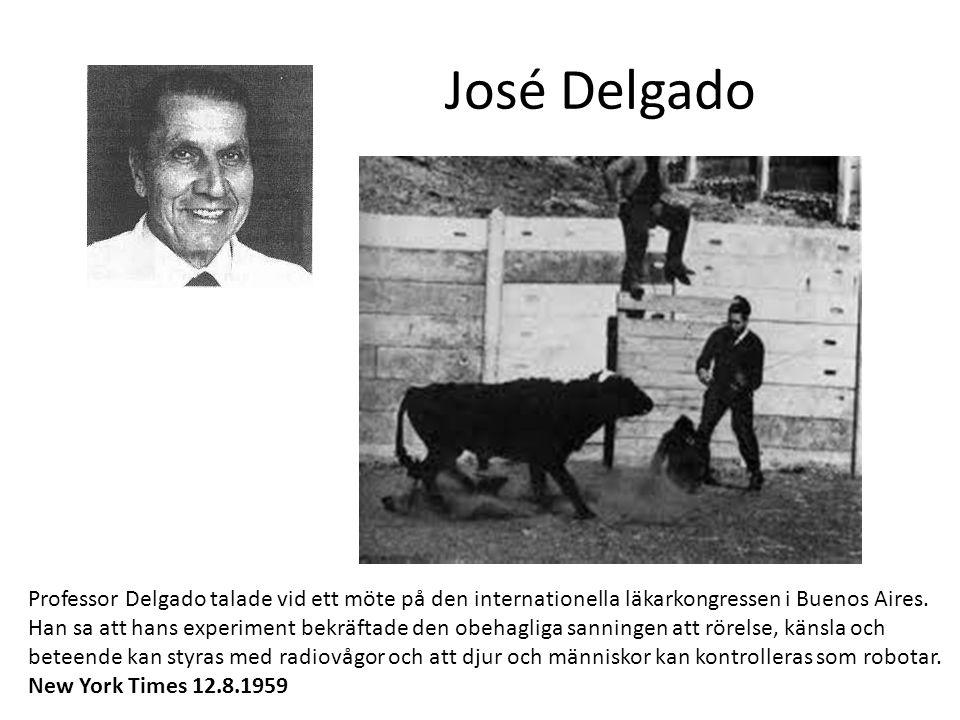 José Delgado Professor Delgado talade vid ett möte på den internationella läkarkongressen i Buenos Aires. Han sa att hans experiment bekräftade den ob
