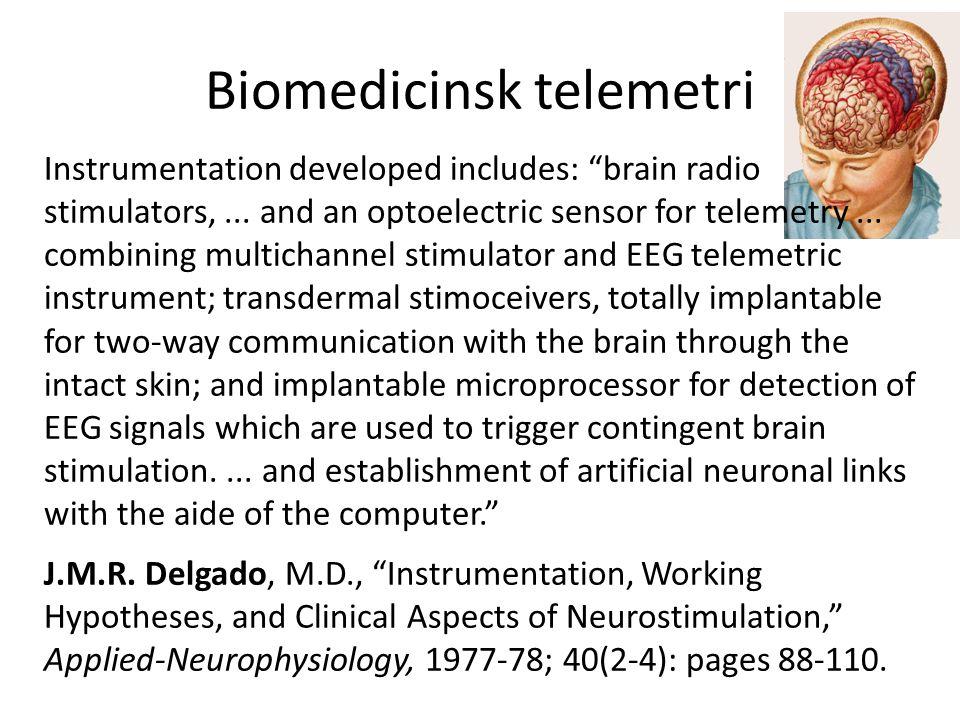 "Biomedicinsk telemetri Instrumentation developed includes: ""brain radio stimulators,... and an optoelectric sensor for telemetry... combining multicha"