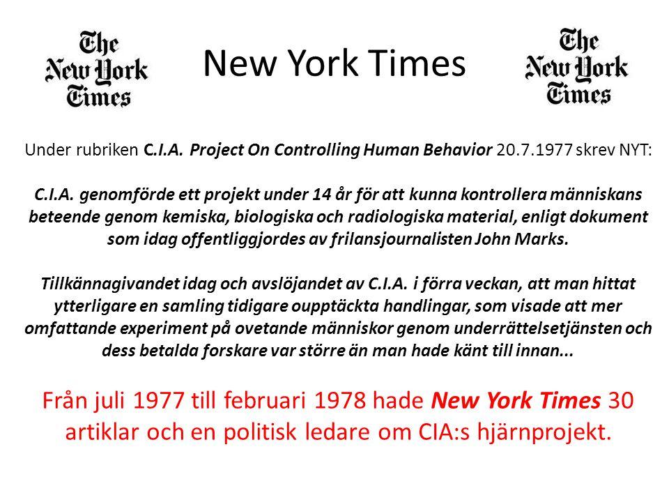 New York Times Under rubriken C.I.A. Project On Controlling Human Behavior 20.7.1977 skrev NYT: C.I.A. genomförde ett projekt under 14 år för att kunn