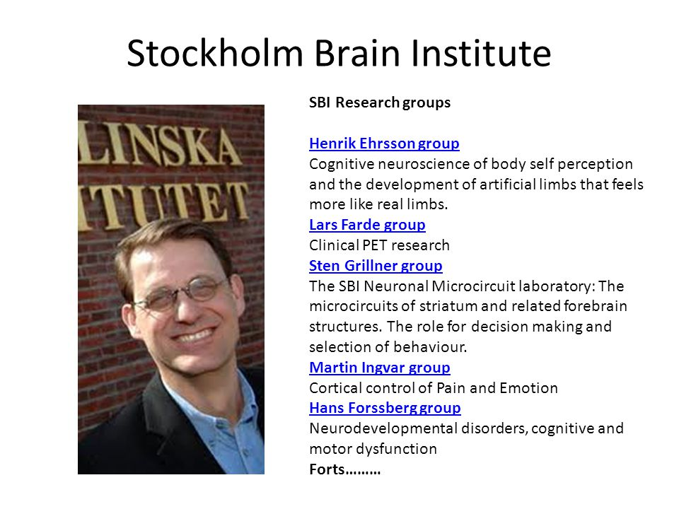 Stockholm Brain Institute SBI Research groups Henrik Ehrsson group Cognitive neuroscience of body self perception and the development of artificial li