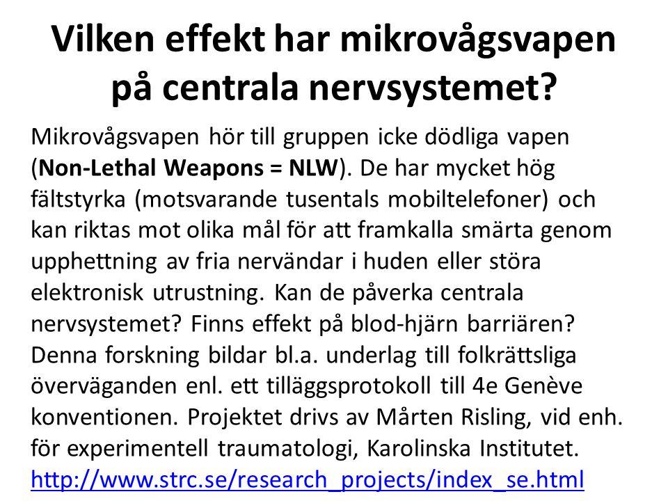 Vilken effekt har mikrovågsvapen på centrala nervsystemet? Mikrovågsvapen hör till gruppen icke dödliga vapen (Non-Lethal Weapons = NLW). De har mycke