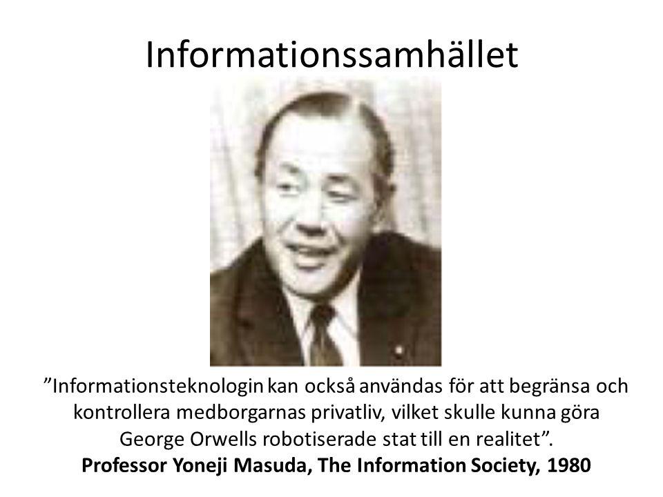 """Informationssamhället """"Informationsteknologin kan också användas för att begränsa och kontrollera medborgarnas privatliv, vilket skulle kunna göra Geo"""