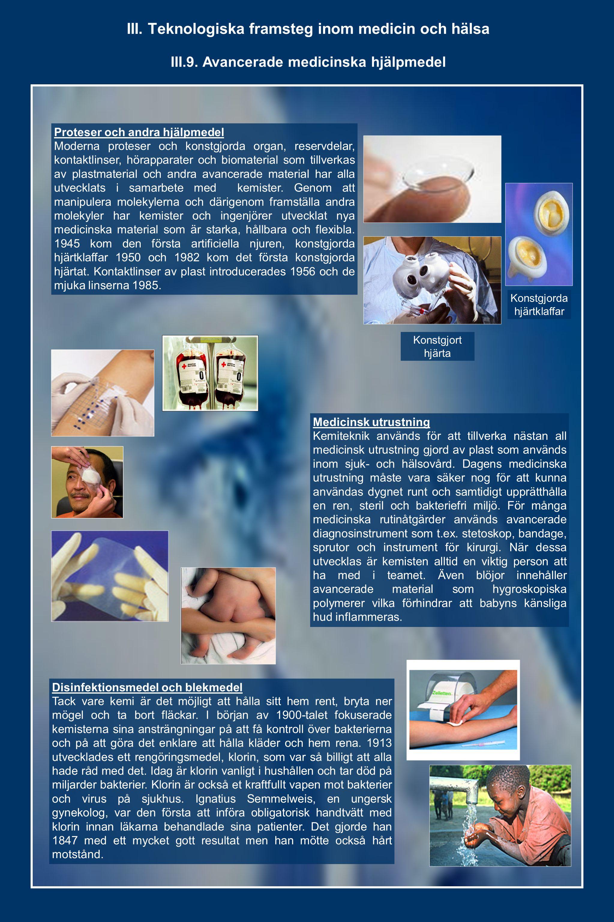 III. Teknologiska framsteg inom medicin och hälsa III.9. Avancerade medicinska hjälpmedel Proteser och andra hjälpmedel Moderna proteser och konstgjor