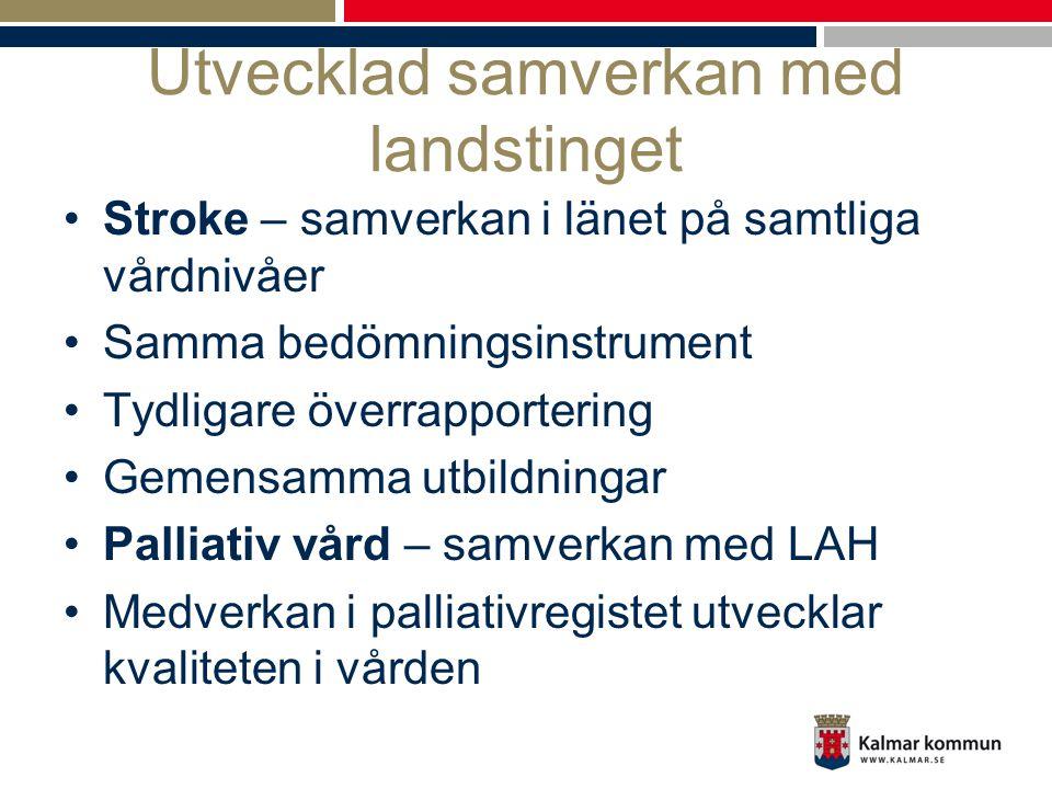 Utvecklad samverkan med landstinget •Stroke – samverkan i länet på samtliga vårdnivåer •Samma bedömningsinstrument •Tydligare överrapportering •Gemens