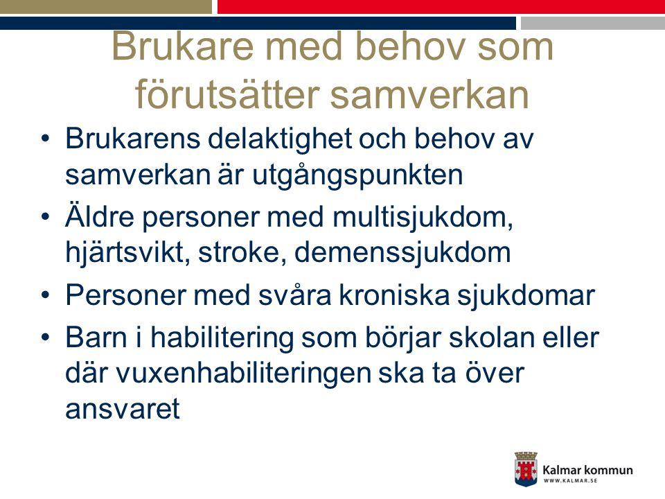 Brukare med behov som förutsätter samverkan •Brukarens delaktighet och behov av samverkan är utgångspunkten •Äldre personer med multisjukdom, hjärtsvi