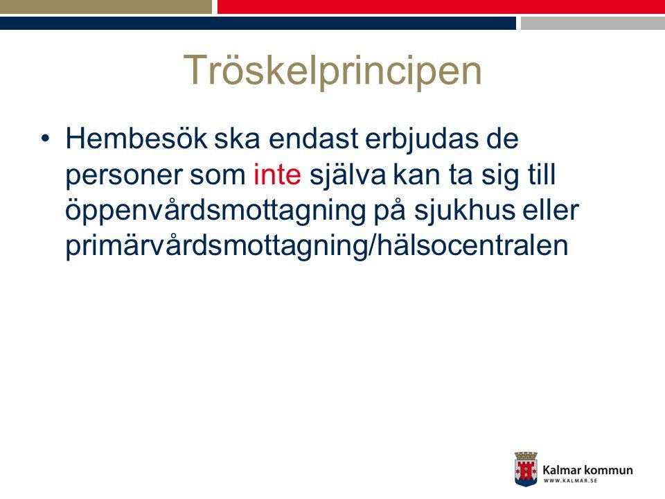 Tröskelprincipen •Hembesök ska endast erbjudas de personer som inte själva kan ta sig till öppenvårdsmottagning på sjukhus eller primärvårdsmottagning
