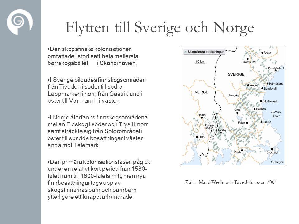 Flytten till Sverige och Norge •Den skogsfinska kolonisationen omfattade i stort sett hela mellersta barrskogsbältet i Skandinavien. •I Sverige bildad
