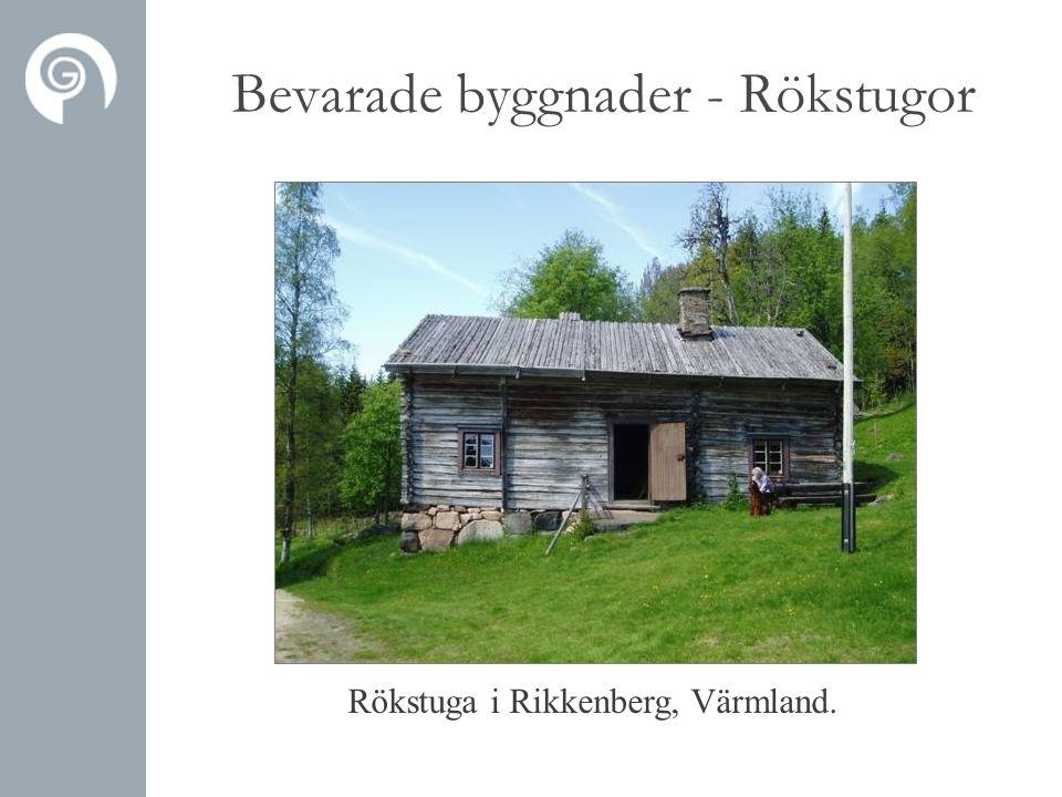 Rökstuga i Rikkenberg, Värmland. Bevarade byggnader - Rökstugor