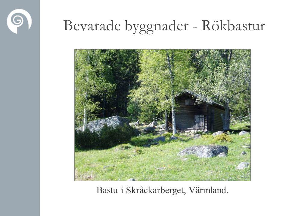 Bastu i Skråckarberget, Värmland. Bevarade byggnader - Rökbastur
