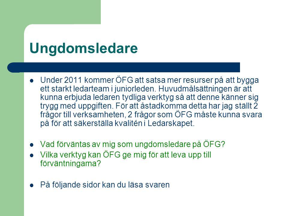 Ungdomsledare  Under 2011 kommer ÖFG att satsa mer resurser på att bygga ett starkt ledarteam i juniorleden.
