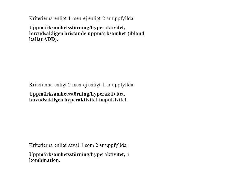 Andra uppgiftslämnare: •ASSQ •Gillbergs kriterier •Szatmaris kriterier •Fem- till femton formuläret