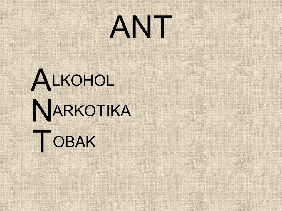 ANT A LKOHOL N T ARKOTIKA OBAK