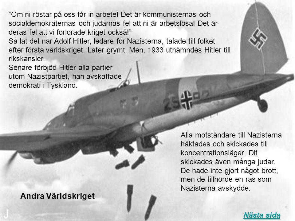 """Andra Världskriget Nästa sida Nästa sida """"Om ni röstar på oss får in arbete! Det är kommunisternas och socialdemokraternas och judarnas fel att ni är"""