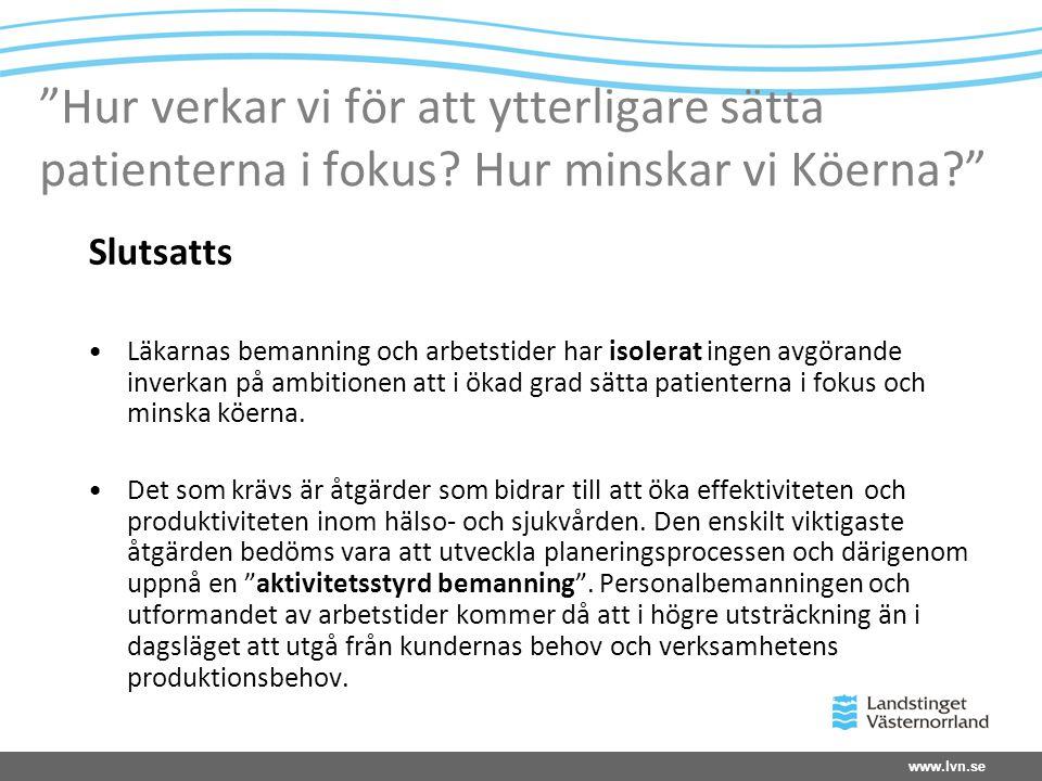 www.lvn.se Hur verkar vi för att ytterligare sätta patienterna i fokus.