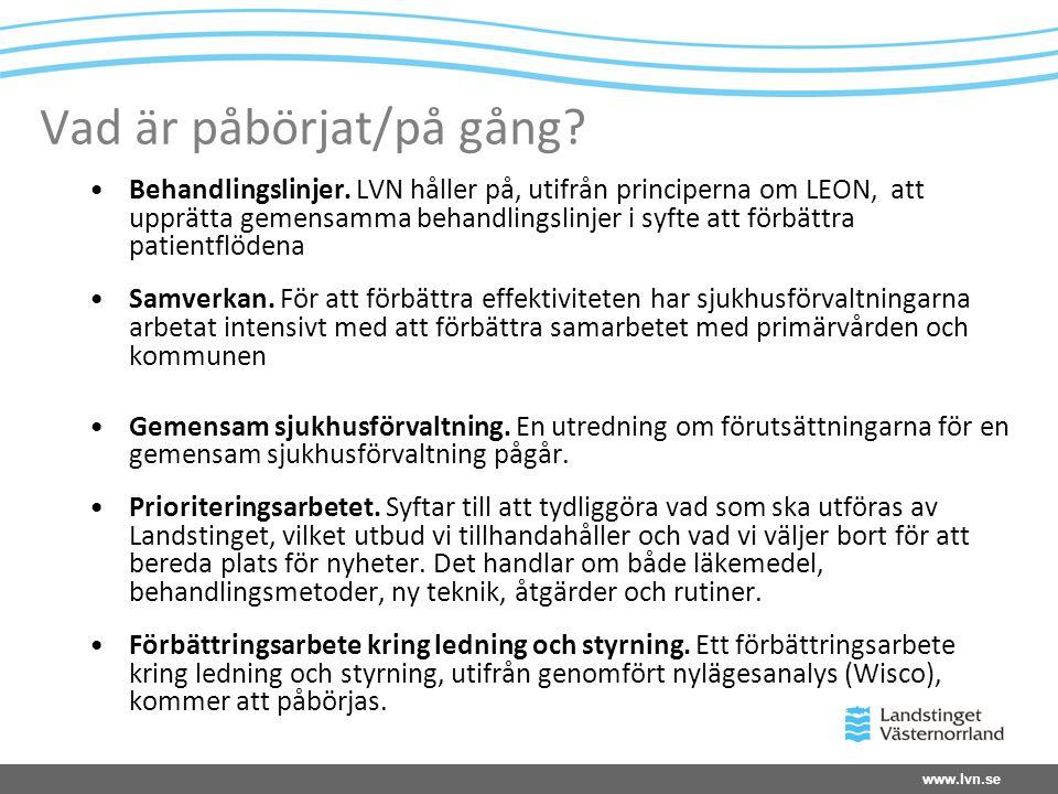 www.lvn.se Vad är påbörjat/på gång.•Behandlingslinjer.