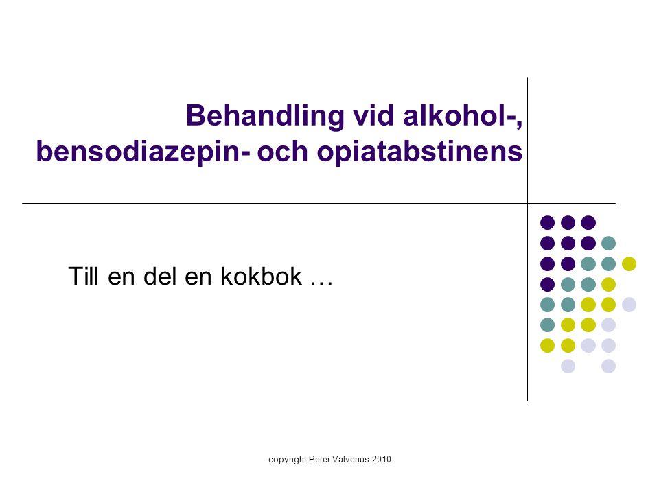 Behandling vid alkohol-, bensodiazepin- och opiatabstinens Till en del en kokbok …